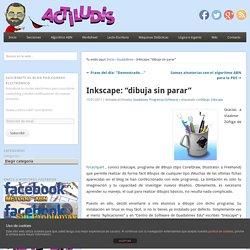 "Inkscape: ""dibuja sin parar"" - Actiludis"