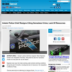 Inkster Police Chief Resigns Citing Senseless Crime, Lack Of Resources