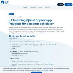 ILT Inläsningstjänst öppnar upp Polyglutt för alla barn och elever - ILT Inlä...