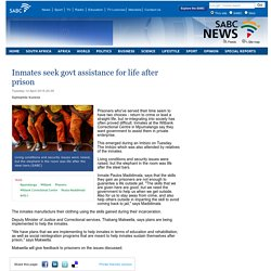 Inmates seek govt assistance for life after prison:Tuesday 14 April 2015