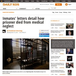 Inmates' letters detail how prisoner died from medical neglect
