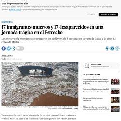 17 inmigrantes muertos y 17 desaparecidos en el Estrecho