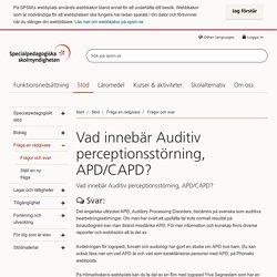 Vad innebär Auditiv perceptionsstörning, APD/CAPD?