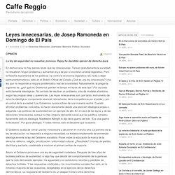 Leyes innecesarias, de Josep Ramoneda en Domingo de El País