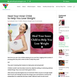 Heal Your Inner Child to Help You Lose Weight
