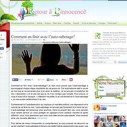 Retour à l'Innocence Changer de vie Comment en finir avec l'auto-sabotage ?