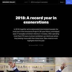 The Innocence Project 2018: A record year in exonerations