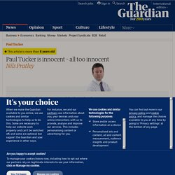 Paul Tucker is innocent – all too innocent | Business