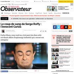 Le coup de sang de Serge Raffy : l'innocent Carlos - Economie