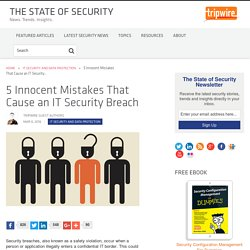 5 Innocent Mistakes That Cause an IT Security Breach