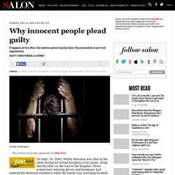 Why innocent people plead guilty