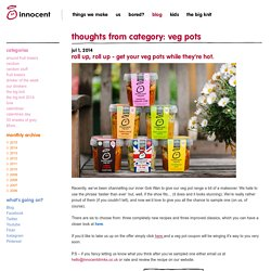 veg pots - innocent – 100% pure fruit smoothies, orange juice, kids smoothies and tasty veg pots