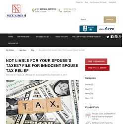 Innocent Spouse Tax Relief If Not Liable for Spouse's Taxes