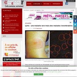 Lyme : une maladie rare mais des malades innombrables - Magazine Participe Présent
