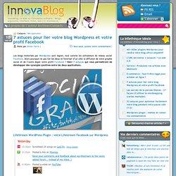 7 astuces pour lier votre blog Wordpress et votre profil Facebook
