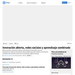 Innovación abierta, redes sociales y aprendizaje combinado by Francisco Alvarez on Prezi