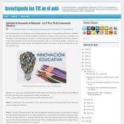Hablando de Innovación en Educación - Las 5 Ws y 1H de la Innovación Educativa
