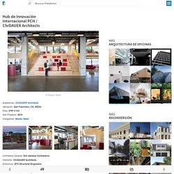 Hub de Innovación Internacional PCH / ChrDAUER Architects