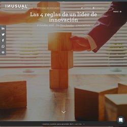 Las 4 reglas de un líder de innovación ~ INUSUAL ~ Leading Innovation℠