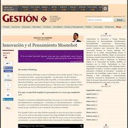 Innovación y el Pensamiento Moonshot
