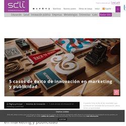 5 casos de éxito de innovación en marketing y publicidad