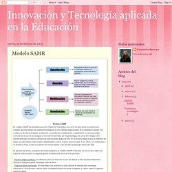 Innovación y Tecnología aplicada en la Educación : Modelo SAMR