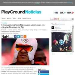 6 innovaciones tecnológicas que veremos en los Juegos Olímpicos de Río
