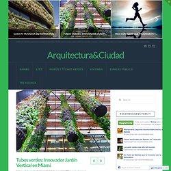 Tubos verdes: Innovador Jardín Vertical en Miami