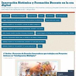 """5ª Sesión : Proyectos de Escuelas Innovadoras que trabajan con Proyectos Exitosos en """"Inteligencias Múltiples"""""""