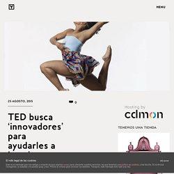 TED busca 'innovadores' para ayudarles a impulsar sus proyectos