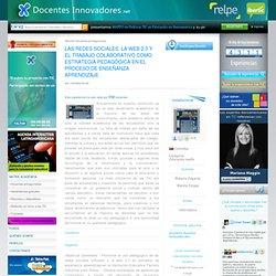 Docentes Innovadores LAS REDES SOCIALES, LA WEB 2.0 Y EL TRABAJO COLABORATIVO COMO ESTRATEGIA PEDAGÓGICA EN EL PROCESO DE ENSEÑANZA APRENDIZAJE