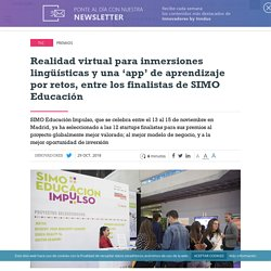 Realidad virtual para inmersiones lingüísticas y una 'app' de aprendizaje por retos, entre los finalistas de SIMO Educación