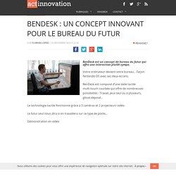 BenDesk : Un concept innovant pour le bureau du futur