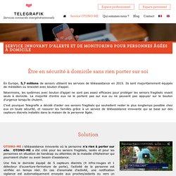 OTONO-ME : Service innovant d'alerte et de monitoring pour personnes âgées à domicile