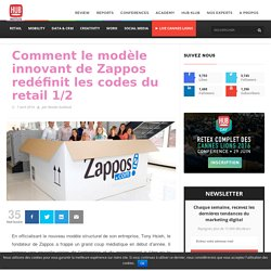 Comment le modèle innovant de Zappos redéfinit les codes du retail 1/2 – HUB Institute – Digital Think Tank