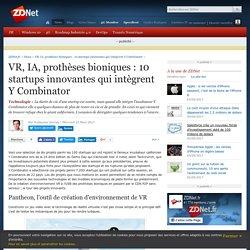 VR, IA, prothèses bioniques : 10 startups innovantes qui intègrent Y Combinator - ZDNet