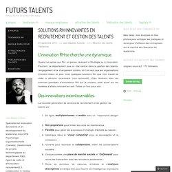 Solutions RH innovantes en recrutement et gestion des talents