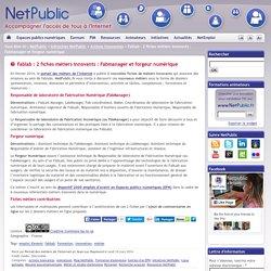 Fablab : 2 fiches métiers innovants : Fabmanager et forgeur numérique
