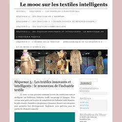 Séquence 5 : Les textiles innovants et intelligents : le renouveau de l'industrie textile