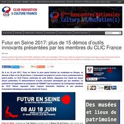 Futur en Seine 2017: plus de 15 démos d'outils innovants présentées par les membres du CLIC France
