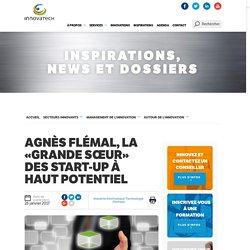 Innovatech - Agnès Flémal, la « grande sœur » des start-up à haut potentiel