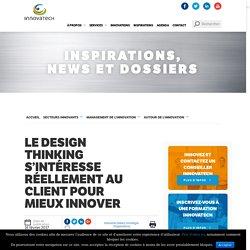 Innovatech - Le design thinking s'intéresse au client pour innover