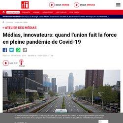 Médias, innovateurs: quand l'union fait la force en pleine pandémie de Covid-19 - Atelier des médias