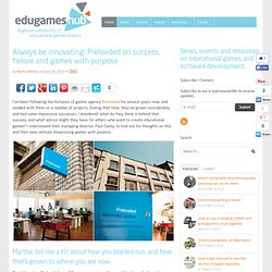 Always be innovating: Preloaded on success, failure and games with purpose - edugameshub