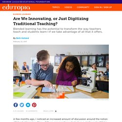Are We Innovating, or Just Digitizing Traditional Teaching?
