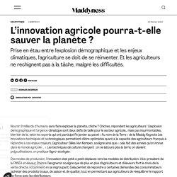 L'innovation agricole pourra-t-elle sauver la planète ?