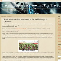 Trivedi Science Reviewing The Trivedi Effect: Trivedi Science Drives Innovation in the Field of Organic Agriculture