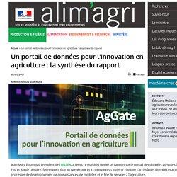 MAAF 10/01/17 Un portail de données pour l'innovation en agriculture : la synthèse du rapport