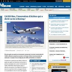 L'A320 Neo, l'innovation d'Airbus qui a dicté sa loi à Boeing!