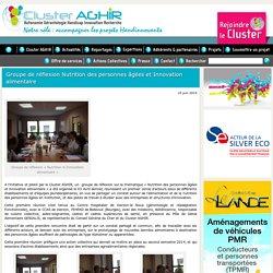 CLUSTER AGHIR 16/06/14 Groupe de réflexion Nutrition des personnes âgées et Innovation alimentaire
